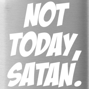 Not today satan - Trinkflasche
