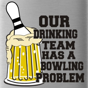 Unser trinkendes Team Bowling Hat Bowling Problem - Trinkflasche