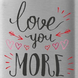 Love you more - Water Bottle