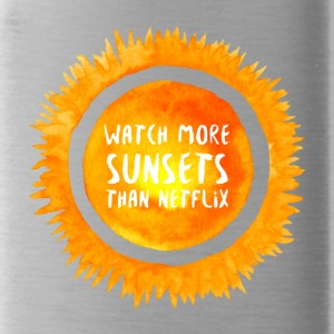 Hipster: Watch more sunsets than netflix - Trinkflasche