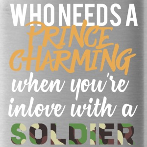 Militär / Soldaten: Who Needs A Prince Charming - Trinkflasche