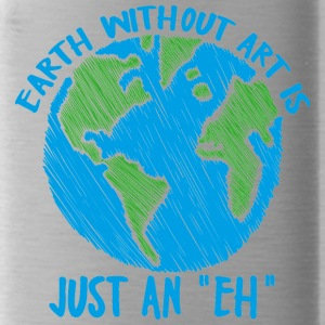 Earth Day / Earth Day: Earth without art is jus - Water Bottle