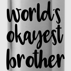 World's okayest brother - Water Bottle