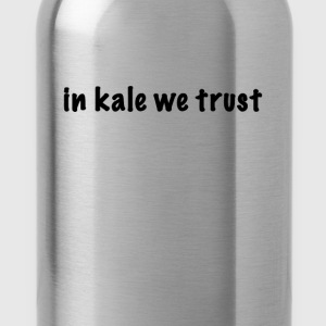 in kale we trust - Trinkflasche