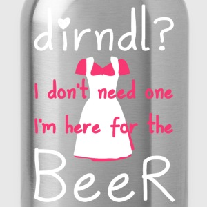 Dirndl? I do not need one, I'm here for the beer - Water Bottle