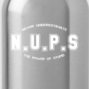 Never Underestimate the Power of Stupid - Water Bottle