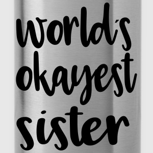 World's okayest sister - Water Bottle
