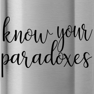 Know your paradoxes - Trinkflasche