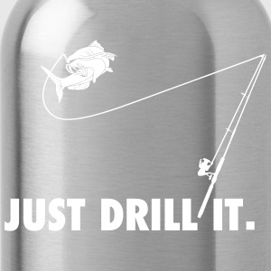 just drill it - Trinkflasche
