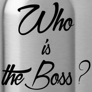who is the boss - Water Bottle