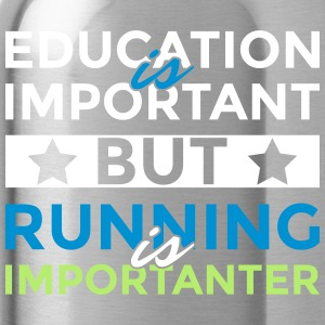 Education is important but is running importanter - Water Bottle