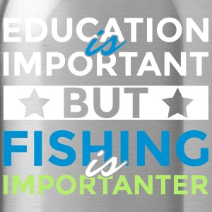 Education is important but fishing is importanter - Water Bottle