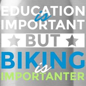 Education is important but biking is importanter - Water Bottle