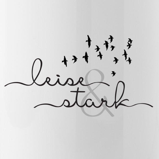 Leise & Stark Kollektion