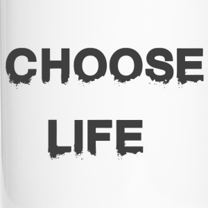 CHOOSE LIFE - Travel Mug