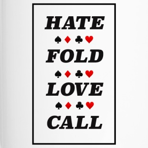 Poker Hate Fold Love Call - Travel Mug