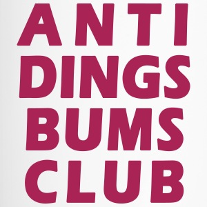 Anti Dings Bums Club - Sei gegen ALLES - Vektor - Thermobecher