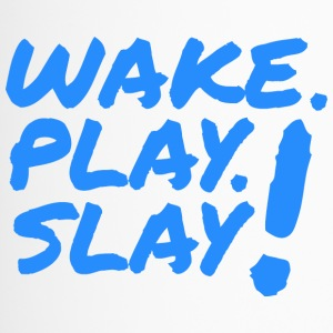 Wake, Play, Slay. Blue. - Thermobecher