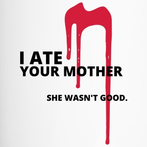 And ate your mother - Travel Mug