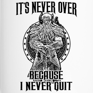 It s never over because I never quit (dunkel) - Thermobecher