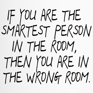 If your are the smartest Person in the Room ... - Travel Mug