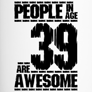 PEOPLE IN AGE 39 ARE AWESOME - Travel Mug