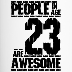 PEOPLE IN AGE 23 ARE AWESOME - Travel Mug
