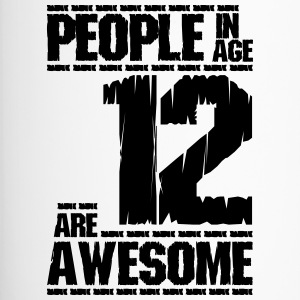 PEOPLE IN AGE 12 ARE AWESOME - Travel Mug