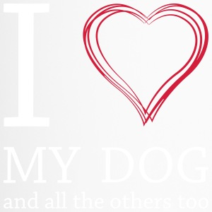 I love my dog! And all the others too! - Thermobecher