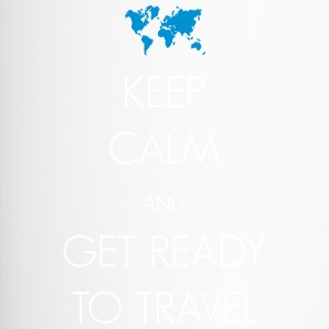 Keep calm and get ready to travel - Thermobecher