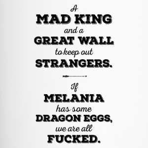 Mad King, Great Wall, Dragon Eggs, Melania, Trump - Thermobecher