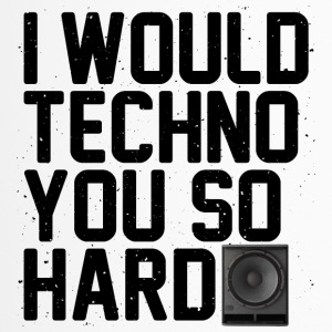 I would techno you so hard II - Travel Mug