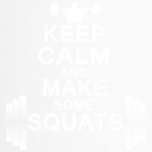 KEEP CALM AND MAKE SOME Squats - Travel Mug