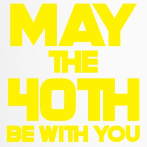 40. Geburtstag: May The 40th Be With You - Thermobecher