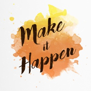 """Make it Happen"" - Tazza termica"