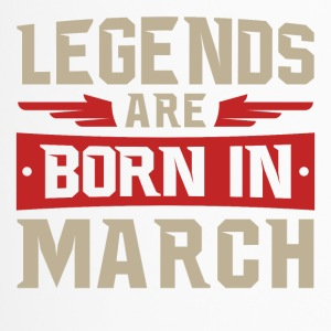 LEGENDS ARE BORN IN MARCH - Thermobecher