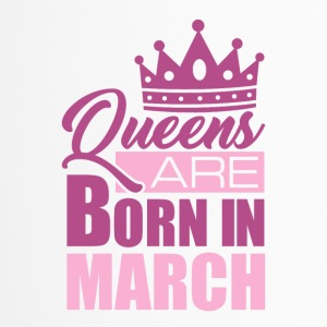 QUEENS ARE BORN IN MARCH - Thermobecher