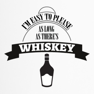 Whiskey - I´m ease to please as long... - Thermobecher
