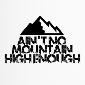 AINT NO MOUNTAIN HIGH ENOUGH FOR BOARDER - Thermobecher
