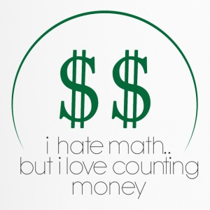 Shop Currency Mugs & Drinkware online | SpreadshirtI Hate Math