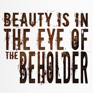 Beauty is in the mind of the beholder - Travel Mug