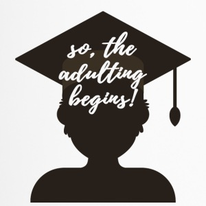High School / Graduation: So, The Adulting Begins. - Travel Mug