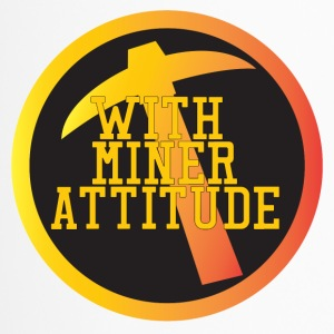 Mining Miner With Attitude - Mug thermos