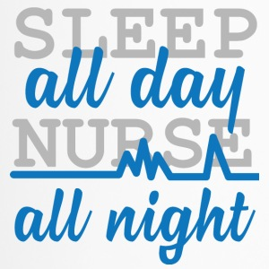 Krankenschwester: Sleep all day, nurse all night. - Thermobecher