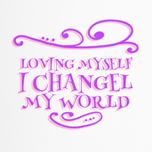 Loving myself - I changel my world  - Thermobecher