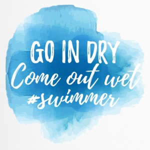 Swimming / Swimmer: Go In Dry. Come out wet. - Travel Mug