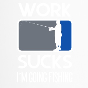 Work Sucks - I´m going fishing - Thermobecher