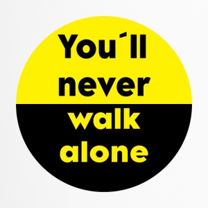 YOU´LL NEVER WALK ALONE - Thermobecher