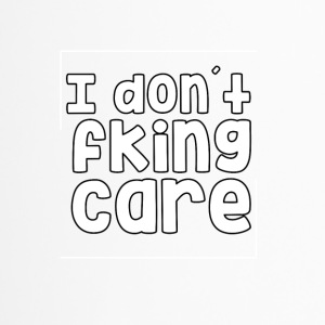 I dont care fking - Kubek termiczny