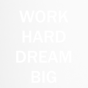 WORK HARD DREAM BIG - Thermobecher